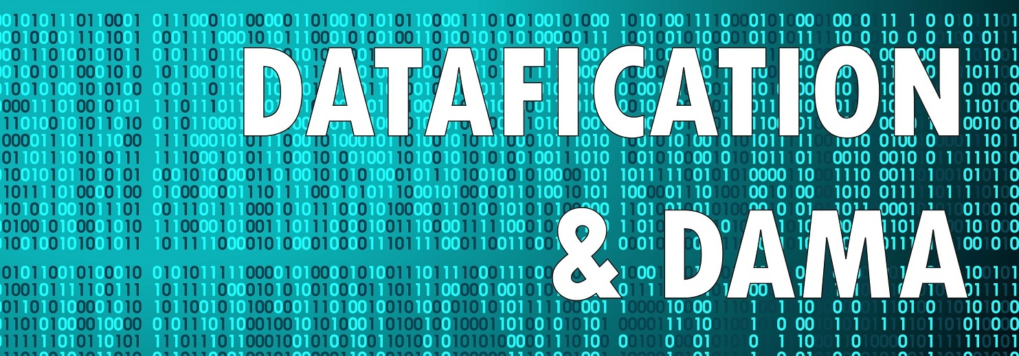 Datafication and DAMA