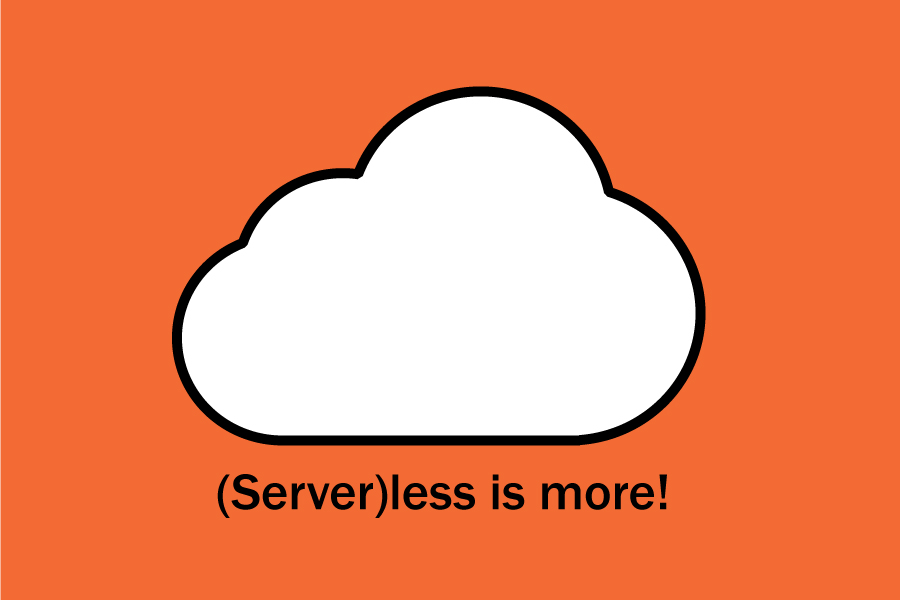 (Server)less is More!