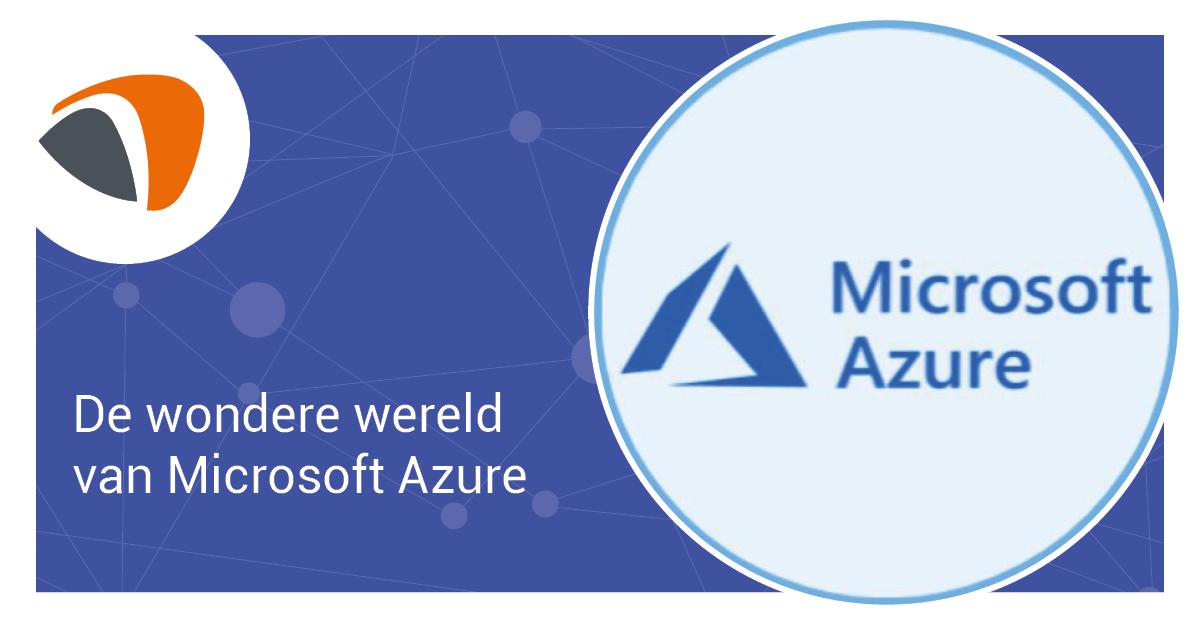 De wondere wereld van Microsoft Azure