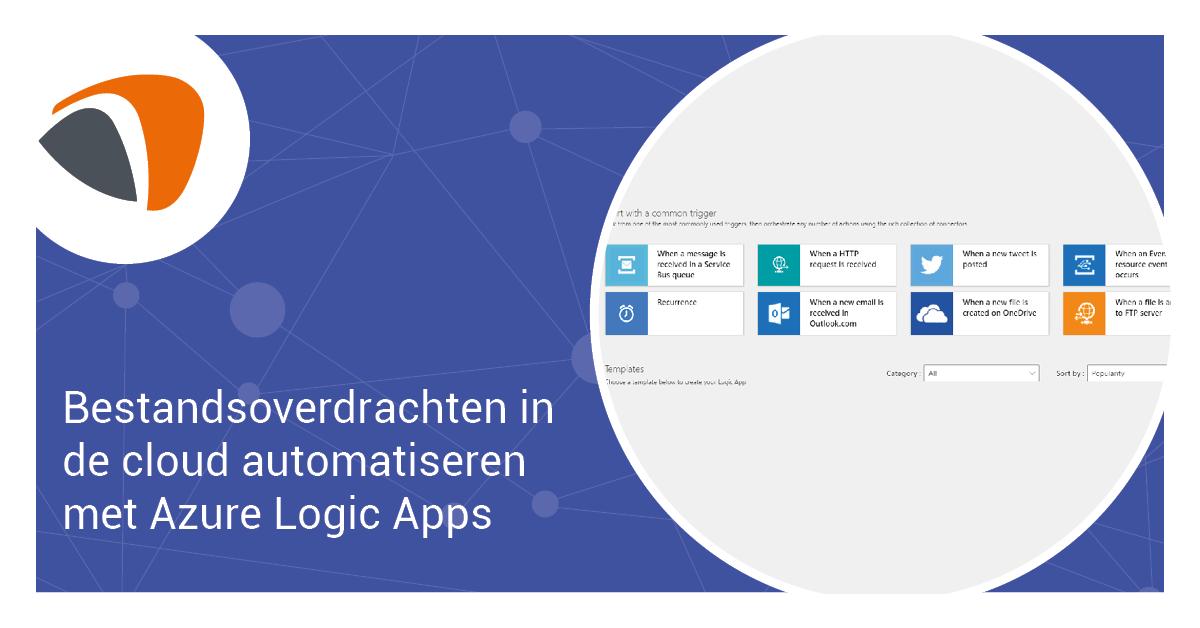Bestandsoverdrachten in de cloud automatiseren met Azure Logic Apps